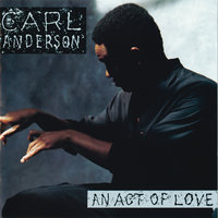 An Act Of Love — Carl Anderson