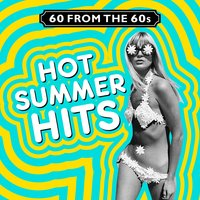 60 from the 60s - Hot Summer Hits — сборник
