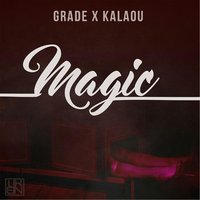 Magic — Grade & Kalaou