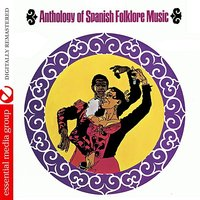Anthology Of Spanish Folklore Music — сборник