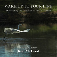 Wake Up to Your Life, Vol. 1 — Ken McLeod