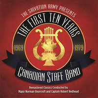 The First Ten Years — Canadian Staff Band