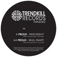 Prolix Who Run It - Skull Snapz
