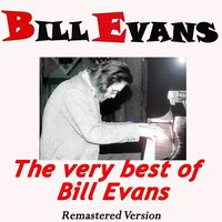 The Very Best of Bill Evans — Bill Evans