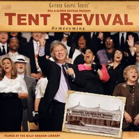Tent Revival Homecoming — Bill & Gloria Gaither
