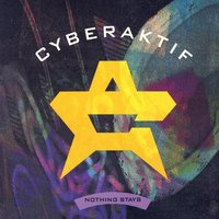 Nothing Stays - EP — Cyberaktif