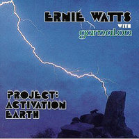Project; Activation Earth — Ernie Watts & Gamalon