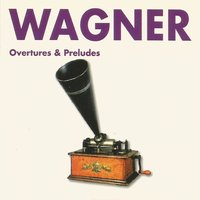 Wagner - Overtures & Preludes — Рихард Вагнер, Symphony Orchestra of Radio Berlin, Rudolf Rendell