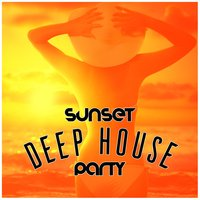 Sunset Deep House Party — сборник