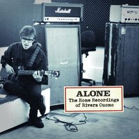 Alone- The Home Recordings Of Rivers Cuomo — Rivers Cuomo