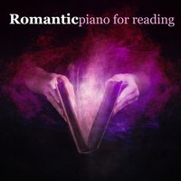 Romantic Piano for Reading — Romantic Piano for Reading