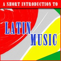 A Short Introduction to Latin Music — сборник
