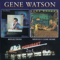 Reflections / Should I Come Home — Gene Watson