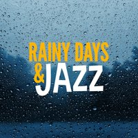 Rainy Days & Jazz — Jazz for A Rainy Day