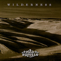 Wilderness — Mad Buffalo