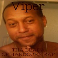 Tha Leada of Hardcore Rap — Viper