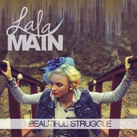 Beautiful Struggle — Lala Main