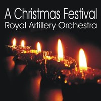 A Christmas Festival — The Royal Artillery Orchestra