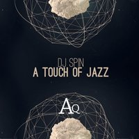 A Touch Of Jazz — DJ Spin