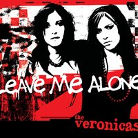 Leave Me Alone — The Veronicas