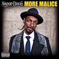 More Malice — Snoop Dogg