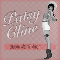 Walkin' After Midnight — Patsy Cline
