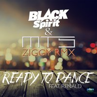 Ready to Dance — MTS, Black Spirit, Renald, Black Spirit, MTS
