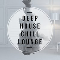 Deep House Chill Lounge — Deep House Lounge, Italian Chill Lounge Music DJ, The Lounge Café, Deep House Lounge|Italian Chill Lounge Music DJ|The Lounge Cafe