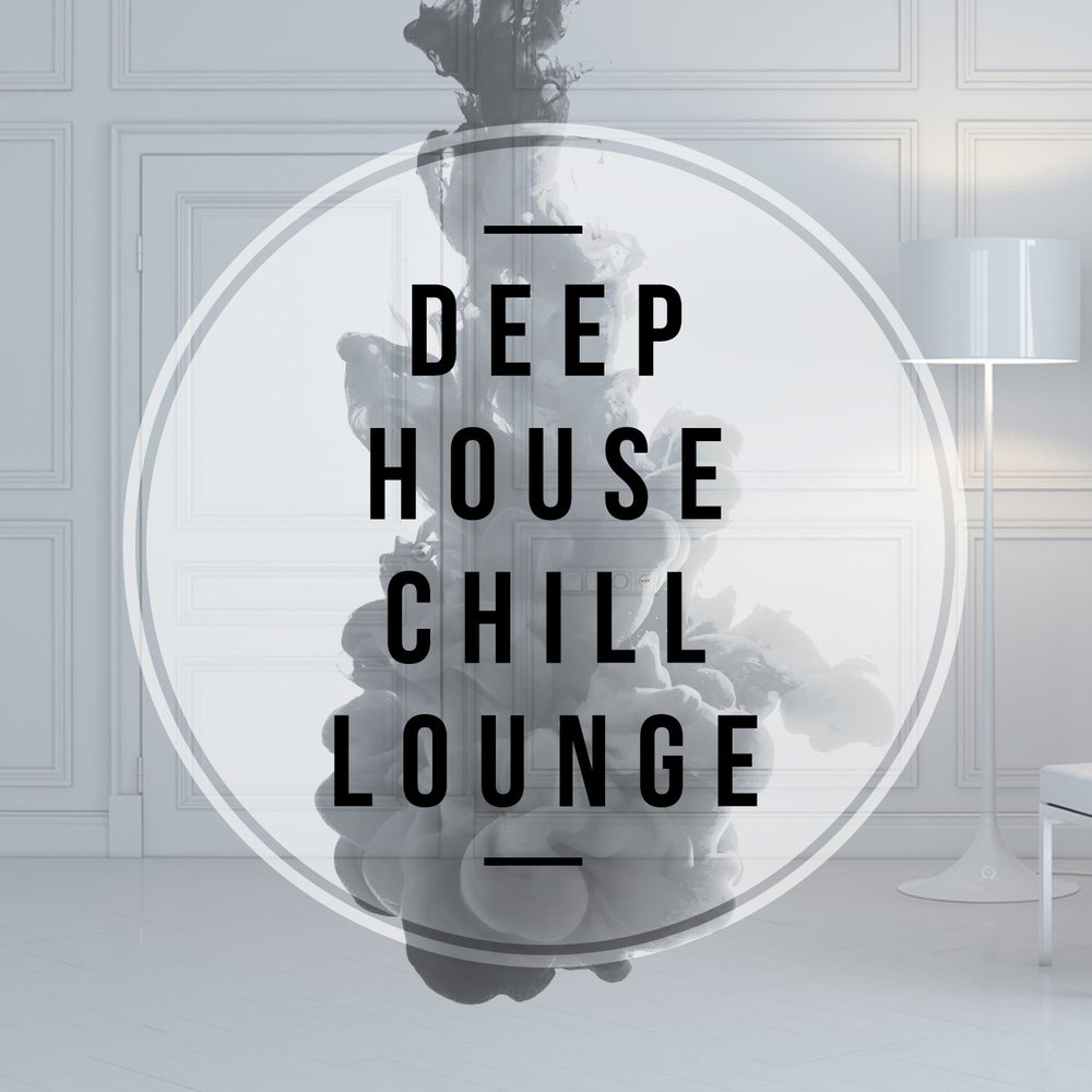Deep house chill lounge the lounge caf deep house for Lounge house music
