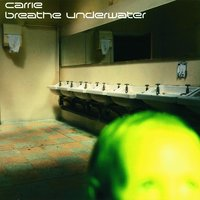 Breathe Underwater — Carrie