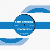 The Album One — R-Tem, Dj Boyko