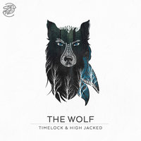 The Wolf — Timelock, High Jacked, Timelock, High Jacked