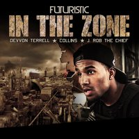 In the Zone (feat. Collins, J Rob the Chief & Devvon Terrell) — Futuristic, Devvon Terrell, J.Rob The Chief, Collins