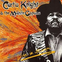 Live in Europe — Curtis Knight, The Midnite Gypsies, Curtis Knight, The Midnite Gypsies