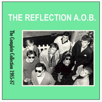 The Complete Collection (1985-87) — The Reflection A.O.B.