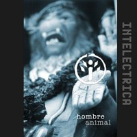 Hombre Animal — Intelectrica