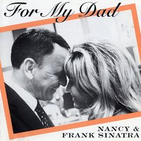 For My Dad — Nancy Sinatra