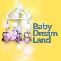 Baby Dream Land — Lullaby Land, Baby Sweet Dream, Baby Sweet Dream|Lullaby Land