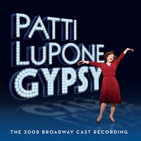 Gypsy - The 2008 Broadway Cast Recording — Gypsy - The 2008 Broadway Cast Recording