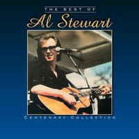 The Best Of Al Stewart - Centenary Collection — Al Stewart