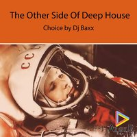 The Other Side of Deep House — DJ Baxx