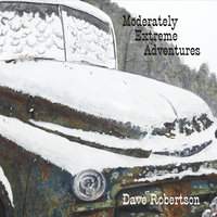 Moderately Extreme Adventures — Dave Robertson