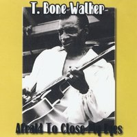 Afraid To Close My Lips — T-Bone Walker