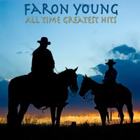 All Time Greatest Hits — Faron Young