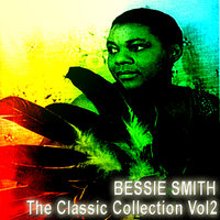 The Classic Collection Vol 2 — Bessie Smith