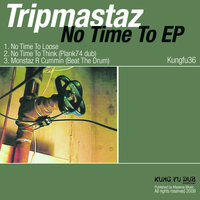 No Time To EP — Tripmastaz
