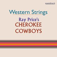 Western Strings — Ray Price, Owen Bradley, Grady Martin, Buddy Emmons, Johnny Bush, Tommy Jackson