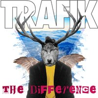 The Difference — Trafik