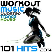 Workout Music Dubstep Trance House 101 Hits 2014 — сборник