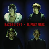 Slipway Fires — Razorlight